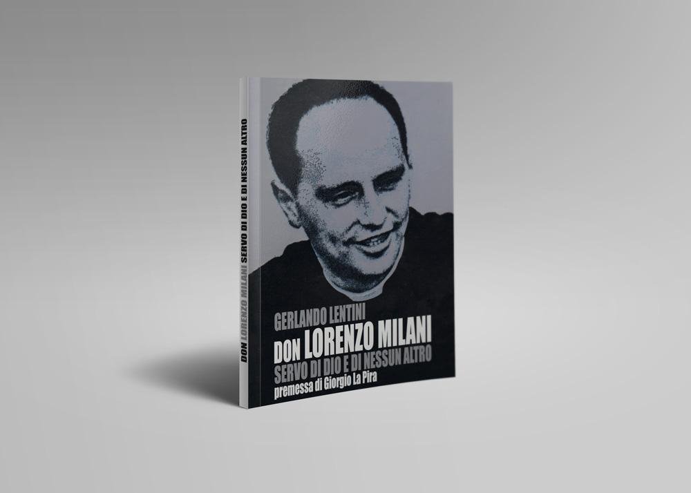 Don Lorenzo Milani – Servo Di Dio E Di Nessun Altro