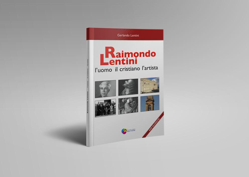 Raimondo Lentini – L'uomo Il Cristiano L'artista