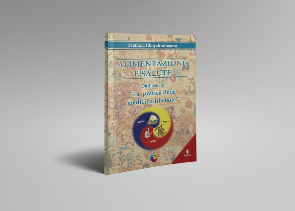 Alimentazione E Salute. La Pratica Della Medicina Tibetana