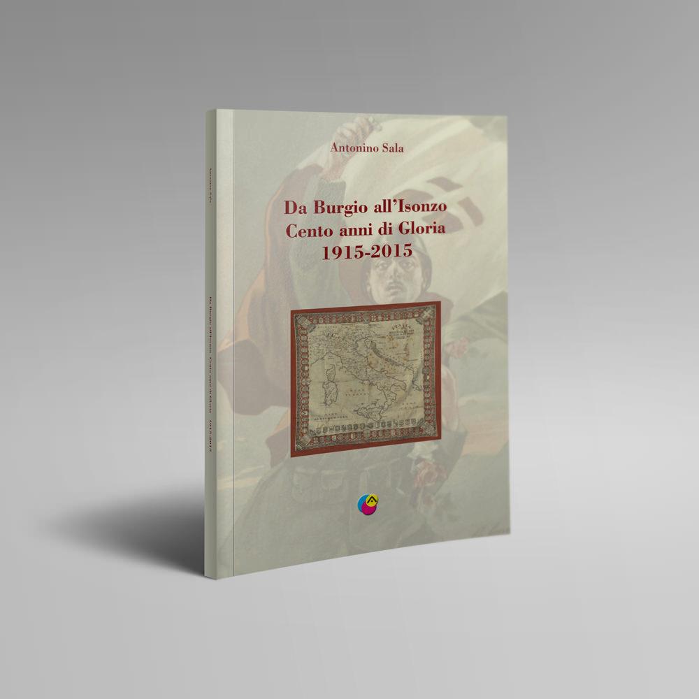 Da Burgio All'Isonzo Cento Anni Di Gloria 1915-2015