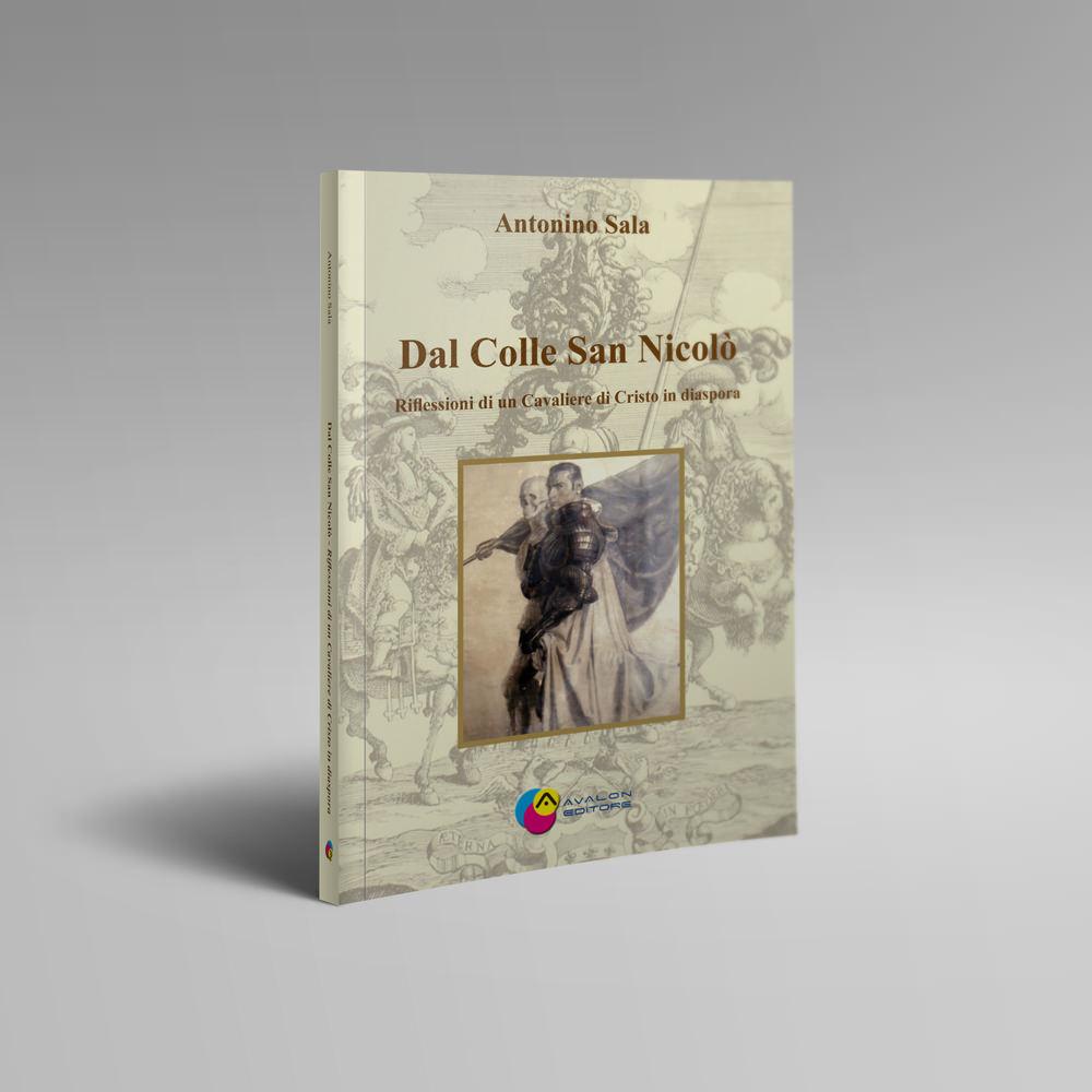 Dal Colle San Nicolò – Riflessioni Di Un Cavaliere Di Cristo In Diaspora